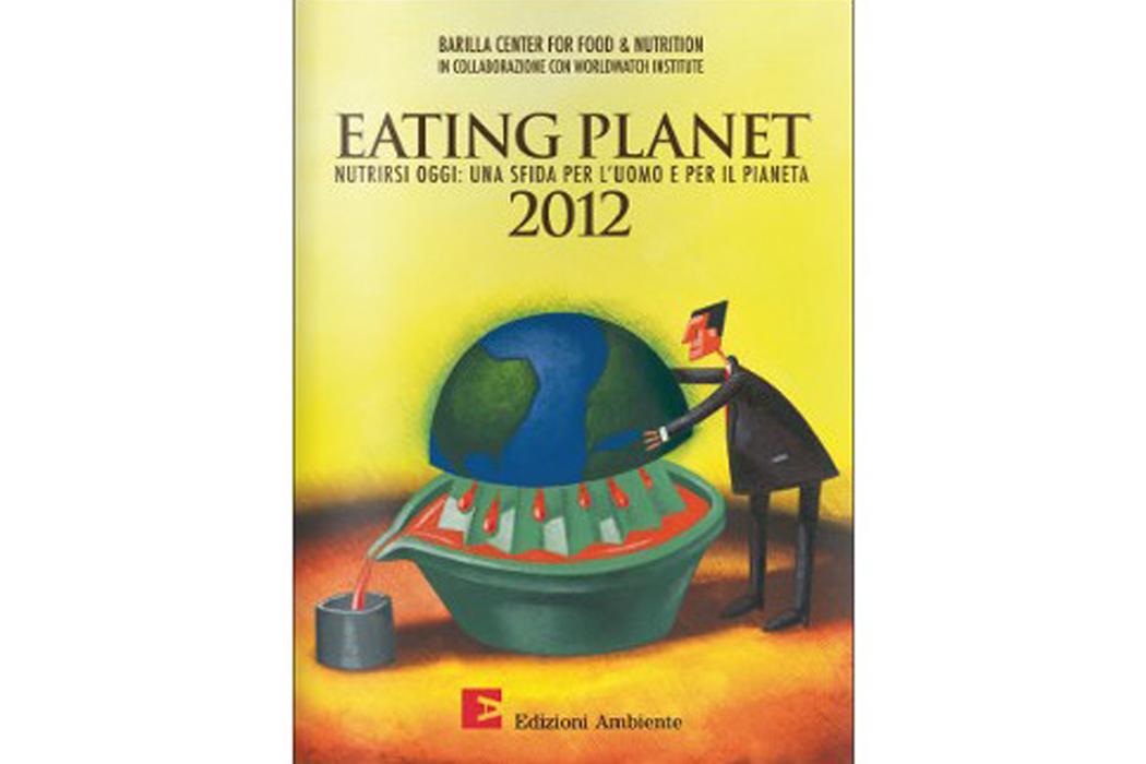 EATING PLANET 2012 – NUTRIRSI OGGI: UNA SFIDA PER L'UOMO E PER IL PIANETA
